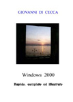 Entra in Windows 2000 - Rapido, completo ed illustrato